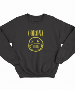 Corona Nirvana Parody Sweatshirt