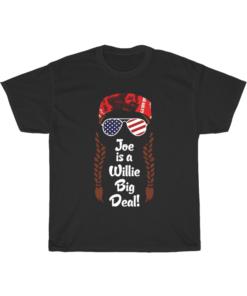 Joe Biden is a Willie Big Deal Black T-Shirt