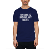 My Name Is Rachael Not Rachel T-Shirt