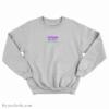 I Belong To The Streets Sweatshirt