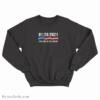 The End Of An Error Sweatshirt