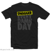 Swagger Every Damn Day T-Shirt