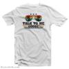 Talk To Me Goose Top Gun T-Shirt