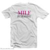 Funny MILF In Training T-Shirt