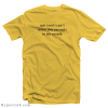 Funny Spit In My Mouth T-Shirt