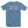 Make It Make Sense T-Shirt