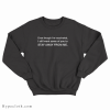 Even Though I'm Vaccinated Stay Away From Me Sweatshirt