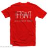IFTSWT Ima Feel The Save Way Tomorrow T-Shirt