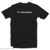 I'm a Neanderthal T-Shirt