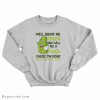Paint Me Green And Call Me A Pickle Sweatshirt