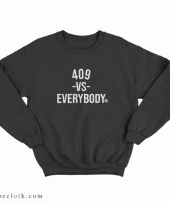 409 Versus Everybody Sweatshirt