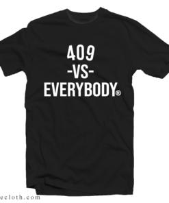 409 Versus Everybody T-Shirt