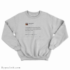 I Understand That You Don't Like Me Sweatshirt