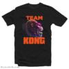 King Kong Versus Godzilla Team Kong T-Shirt
