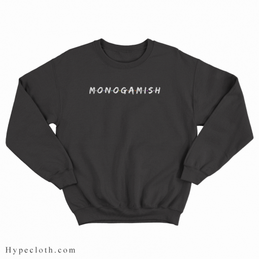 Monogamish Sweatshirt
