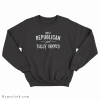 Not A Republican Just Fully Vaxxed Sweatshirt