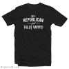 Not A Republican Just Fully Vaxxed T-Shirt