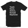 Raymond Santana Yusef Kevin Antron Korey Raymond T-Shirt