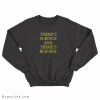 There's Science And There's Science Sweatshirt